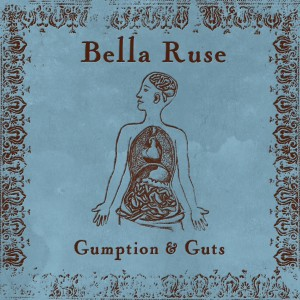 Bella Ruse Gumption & Guts Artwork